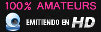 100% Amateurs emitiendo en HD
